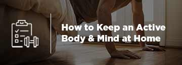 How To Keep an Active Body and Mind at Home