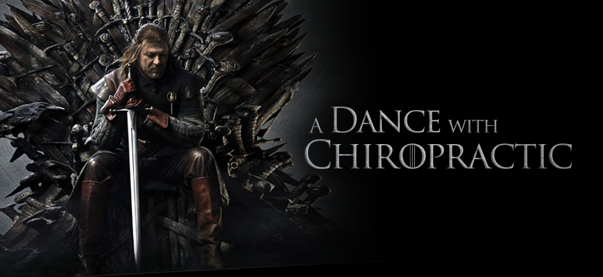 Game of Thrones: A Dance with Chiropractic