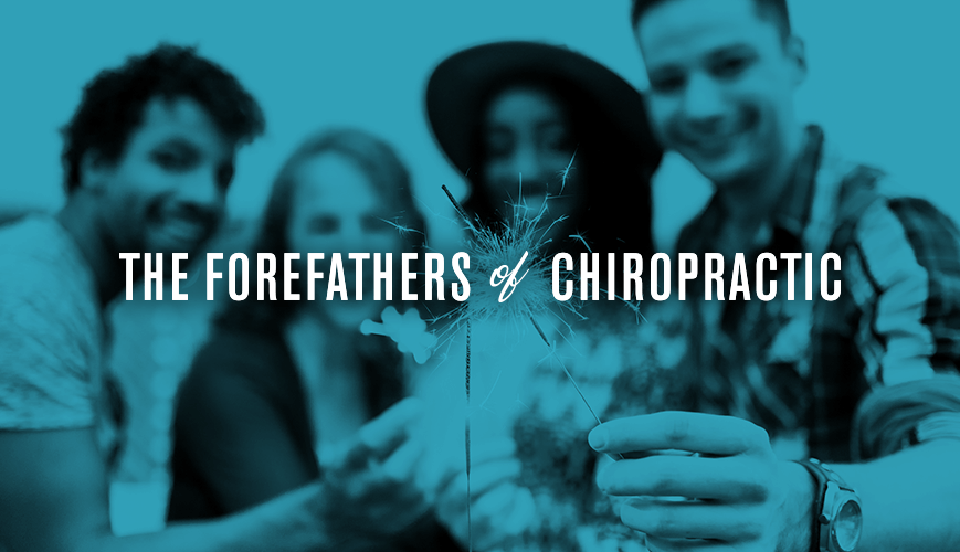 The Forefathers of Chiropractic