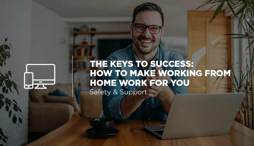 The Key to Working from Home