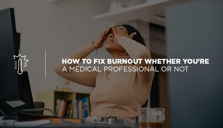 How to Fix Burnout