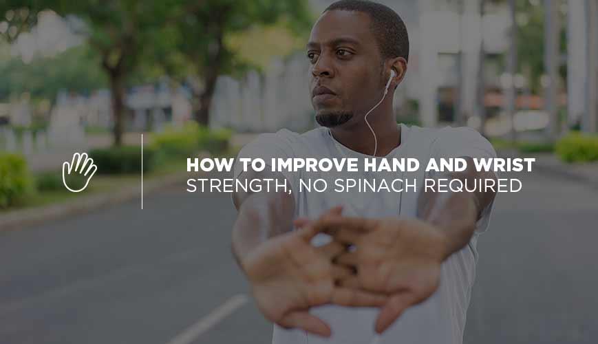 Hand and Wrist Strength