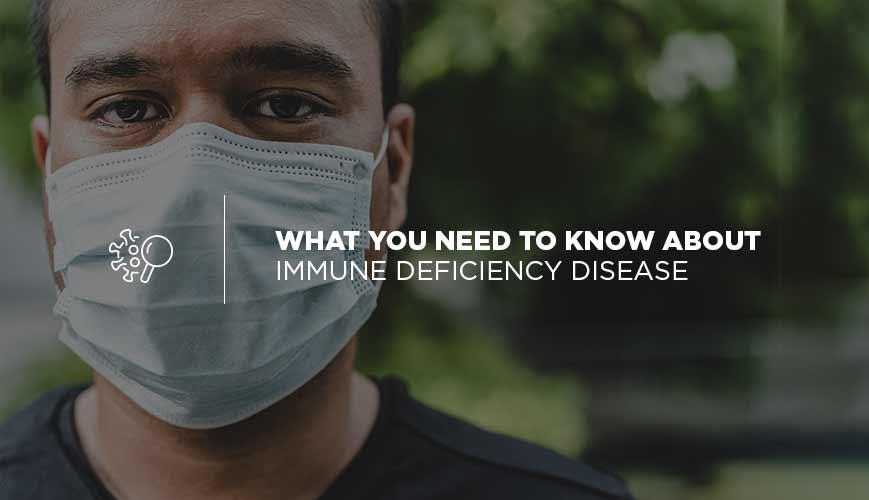 Immune Deficiency Disease
