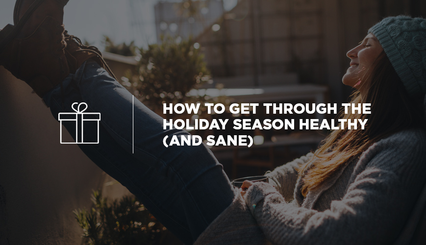 Getting Through the Holiday Season