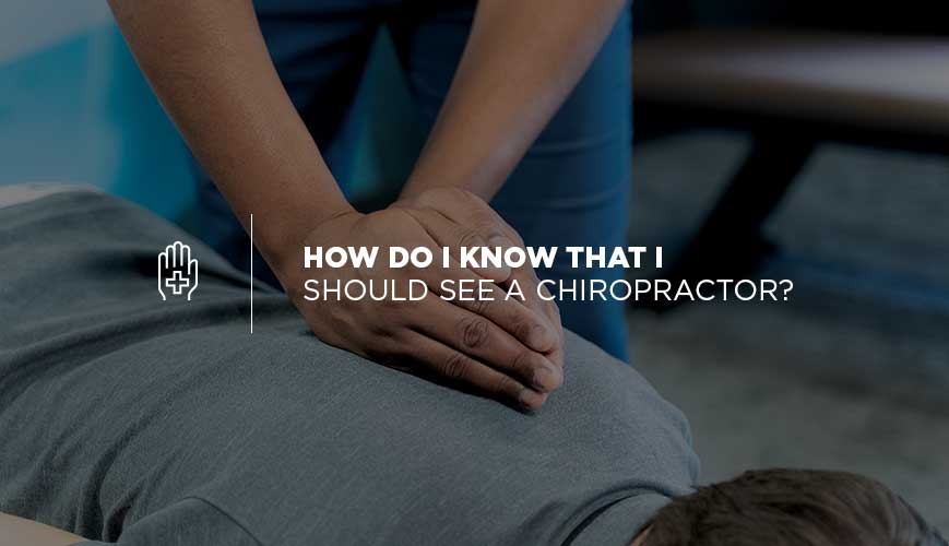When Should You See a Chiropractor