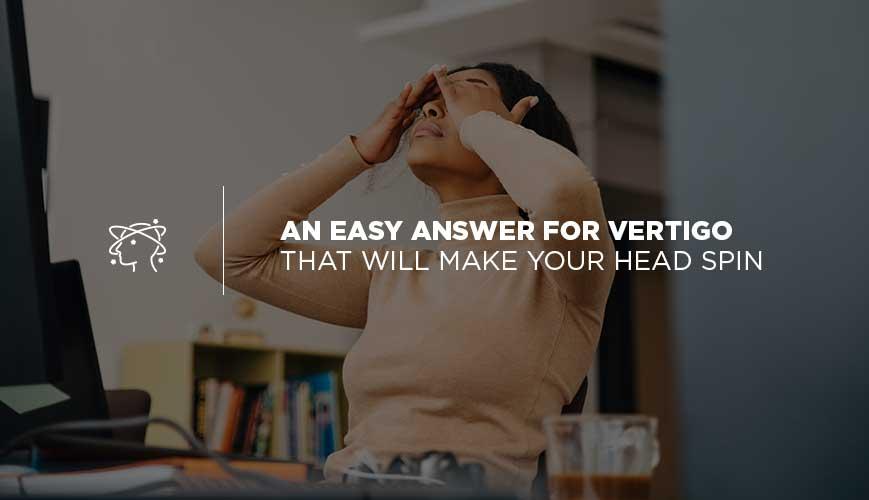 The Answer to Vertigo