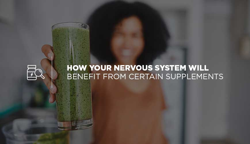 Supplement Your Nervous System