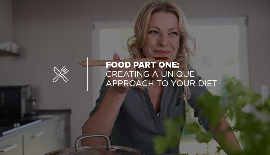 A Unique Approach to Your Food and Diet