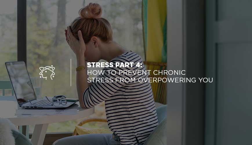 Prevent Chronic Stress