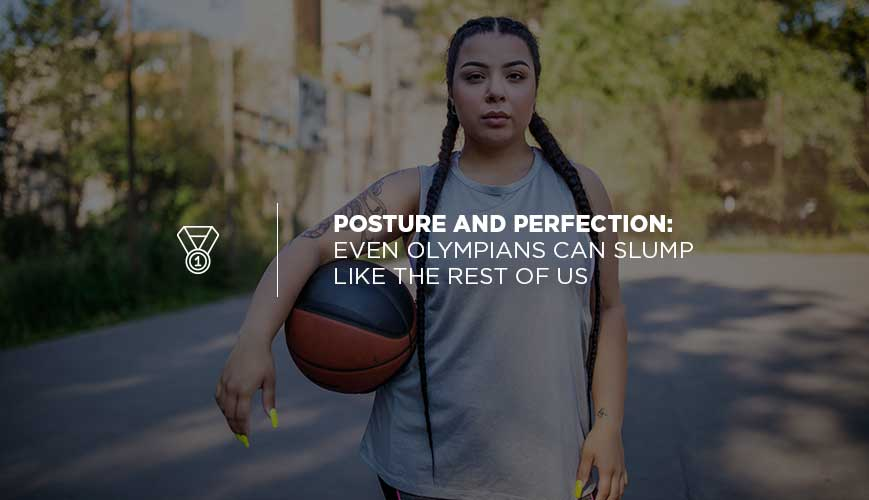 Olympians and Posture